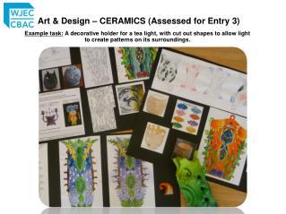 Art & Design – CERAMICS (Assessed for Entry 3)