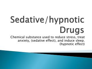 Sedative/hypnotic Drugs