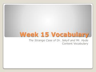 Week 15 Vocabulary