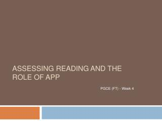 Assessing reading and the role of APP