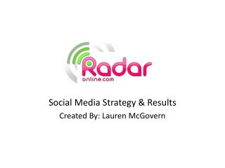 Social Media Strategy & Results Created By: Lauren McGovern