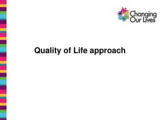 Quality of Life approach