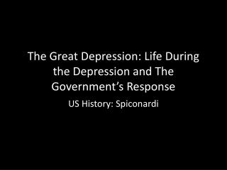 The Great Depression: Life During the Depression and The Government's Response