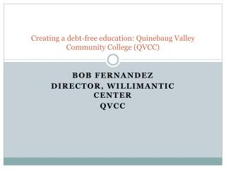 Creating a debt-free education: Quinebaug Valley Community College (QVCC)