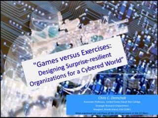 """Games versus Exercises:  Designing Surprise-resilient Organizations for a Cybered World"""