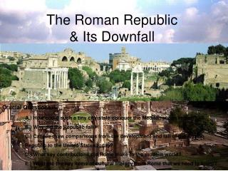 The Roman Republic  & Its Downfall