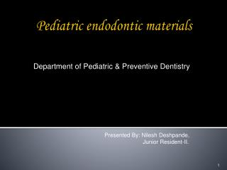 Pediatric endodontic materials