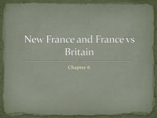 New France and France  vs  Britain