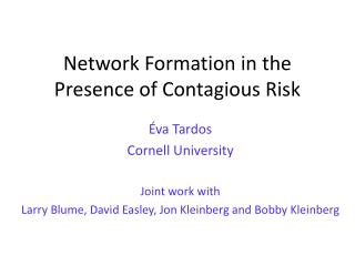 Network Formation in the Presence of  Contagious Risk