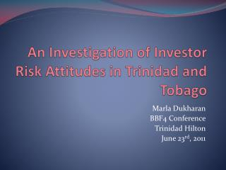 An Investigation of Investor Risk Attitudes in Trinidad and Tobago