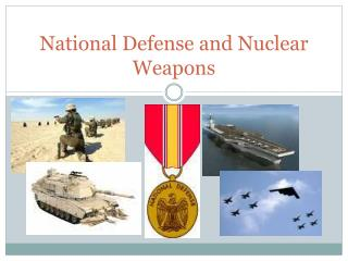National Defense and Nuclear Weapons