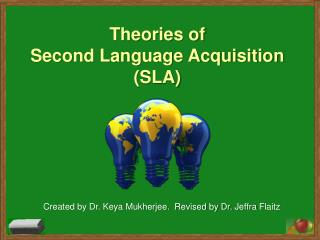 Theories of  Second Language Acquisition (SLA)