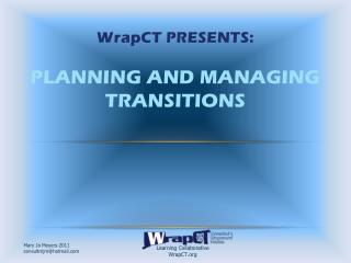 WrapCT Presents: PLANNING AND MANAGING TRANSITIONS