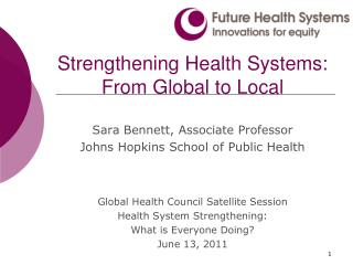 Strengthening Health Systems: From Global to Local