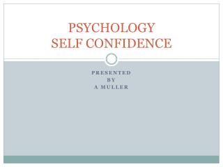 PSYCHOLOGY SELF CONFIDENCE