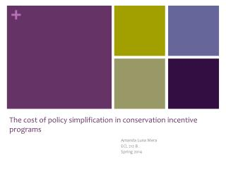 The cost of policy simplification in conservation incentive programs