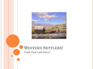 Western Settlers!