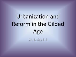 Urbanization and Reform in the Gilded Age