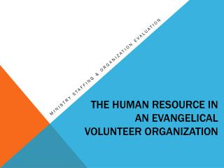 The Human Resource in an Evangelical Volunteer Organization