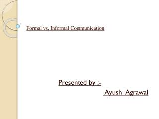 Formal vs. Informal Communication