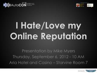 I Hate/Love my Online Reputation