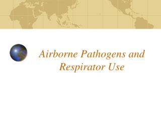 Airborne Pathogens and Respirator Use