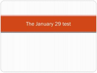 The January 29 test