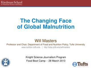 The Changing Face  of  Global  Malnutrition