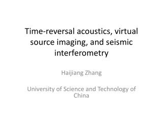 Time-reversal acoustics,  virtual source imaging, and  seismic  interferometry