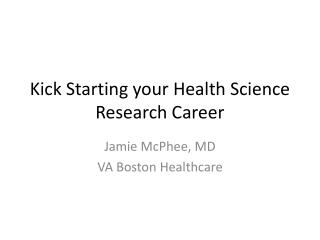 Kick Starting your Health Science Research Career