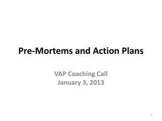 Pre-Mortems and Action Plans