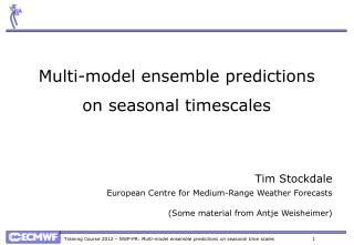 Multi-model ensemble predictions on seasonal  timescales
