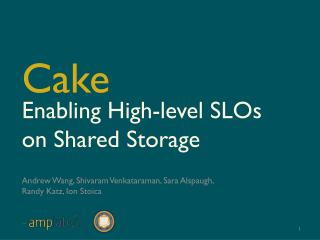 Enabling High-level SLOs on Shared Storage