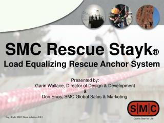 SMC Rescue Stayk ® Load Equalizing Rescue Anchor System