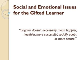 Social and Emotional Issues for the Gifted Learner