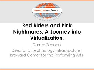 Red Riders and Pink Nightmares: A Journey into Virtualization.