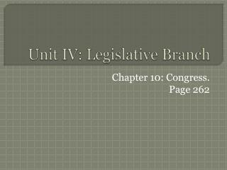 Unit IV: Legislative Branch