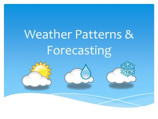 Weather Patterns & Forecasting