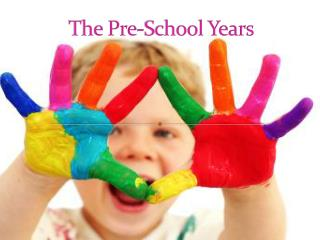 The Pre-School Years