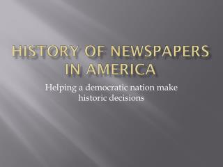History of newspapers in  america