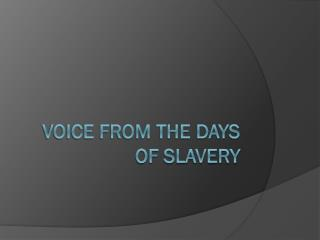 Voice from the Days of Slavery