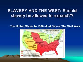 SLAVERY AND THE WEST:  Should slavery be allowed to expand??