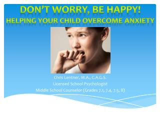 Don't Worry, Be Happy! Helping Your Child Overcome Anxiety