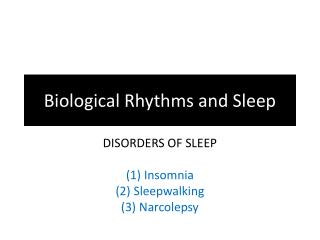 Biological Rhythms and Sleep