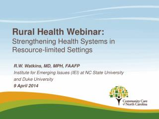 Rural Health Webinar: S trengthening H ealth S ystems in Resource-limited S ettings