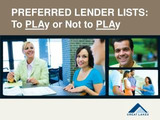 PREFERRED LENDER LISTS: To  PLA y or Not to  PLA y