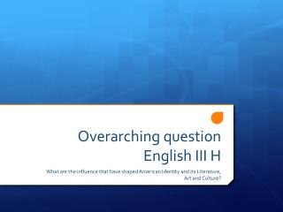 Overarching question English III H