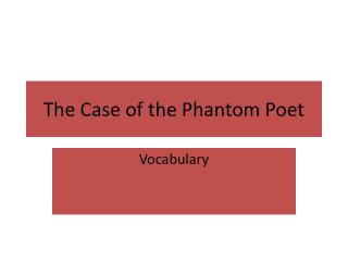 The Case of the Phantom Poet