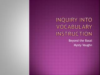 Inquiry into Vocabulary Instruction