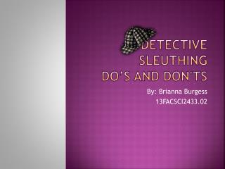 Detective Sleuthing  Do's and Don'ts